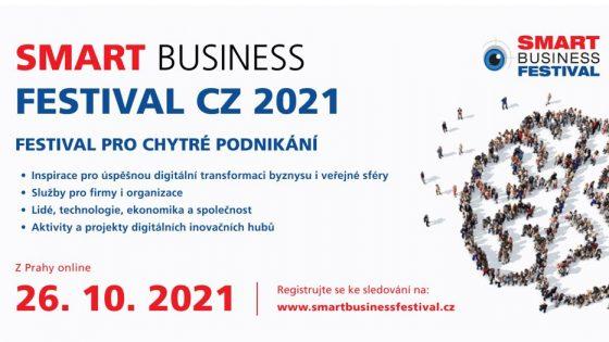 SMART BUSINESS FESTIVAL CZ 2021 PŘEDSTAVÍ AKTUALITY K PODPOŘE CHYTRÉHO PODNIKÁNÍ